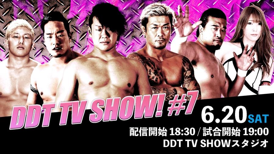 """""""DDT TV Show! #7"""""""